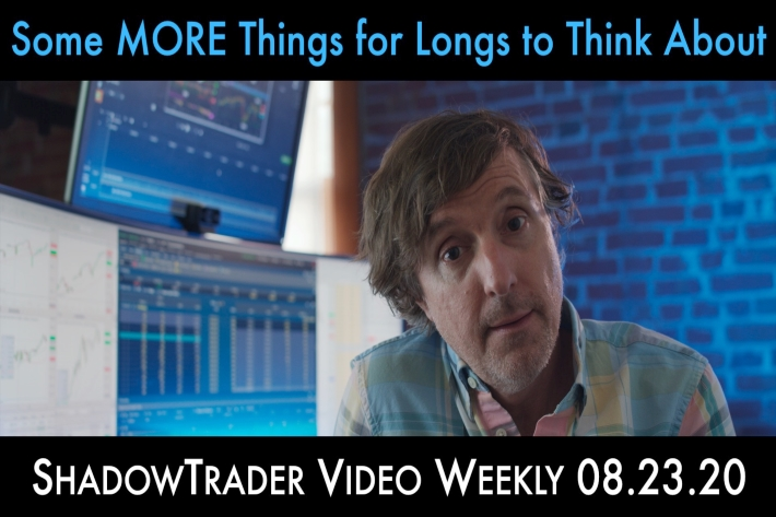 ShadowTrader Video Weekly 08.23.20 | Some MORE Things for Longs to Think About