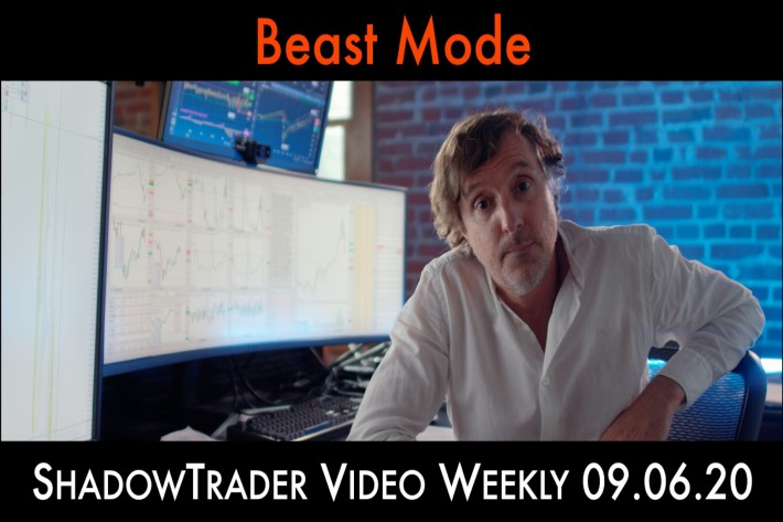 ShadowTrader Video Weekly 09.06.20 | Beast Mode