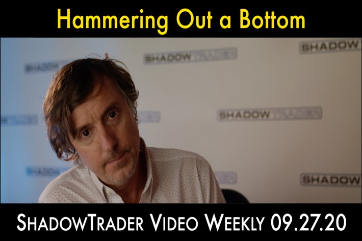 ShadowTrader Video Weekly 09.27.20 | Hammering Out a Bottom
