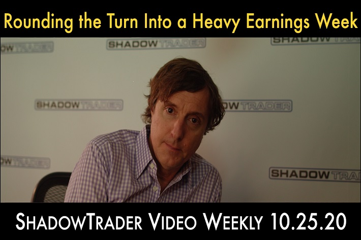 Rounding the Turn Into a Heavy Earnings Week | ShadowTrader Video Weekly 10.25.20